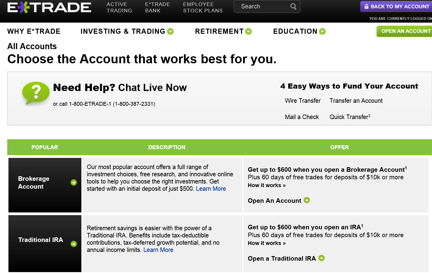 Choose the type of account you want from E*Trade, it's FREE.